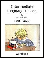 Intermediate Language Lessons Workbook Part 1