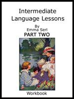 Intermediate Language Lessons Workbook Part 2